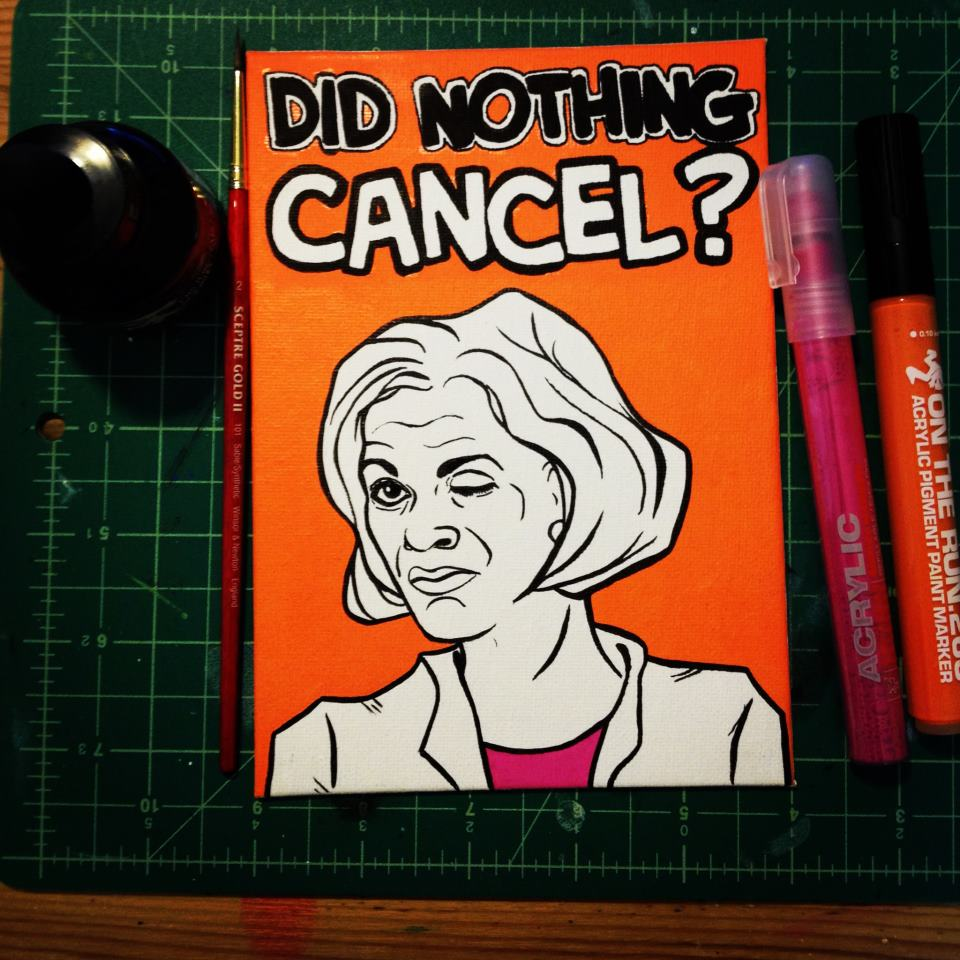 Lucille Bluth Did Nothing Cancel? quote on a canvas by PeachyApricot